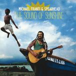 the sound of sunshine - michael franti, spearhead