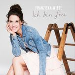 ich bin frei (single) - franziska wiese