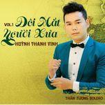 doi mat nguoi xua (vol. 1) - huynh thanh vinh