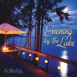 evening by the lake - dan gibson's solitudes