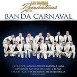 las bandas romanticas - banda carnaval
