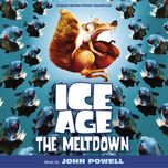 ice age: the meltdown (original motion picture soundtrack)  - john powell