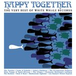 happy together (the very best of white whale records) - v.a