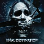 the final destination (original motion picture soundtrack) - brian tyler