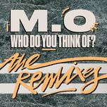 who do you think of? (remixes ep) - m.o