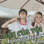 ban cua toi (single) - truong thao nhi
