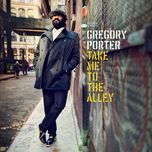 take me to the alley (deluxe)  - gregory porter