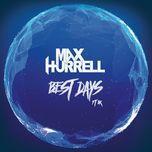 best days (single) - max hurrell, bk