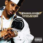 from nothin' to somethin' (bonus track version) - fabolous