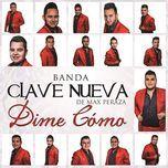 dime como (single) - banda clave nueva de max peraza