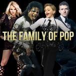 the family of pop - michael jackson, madonna, britney spears, justin timberlake