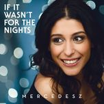 if it wasn't for the nights (single) - mercedesz