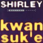 shi tu shang xin qu + jing xuan - quan thuc di (shirley kwan)