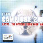 campione 2000 - the official euro 2000 anthem (ep)  - e-type
