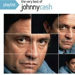 playlist: the very best of johnny cash - johnny cash
