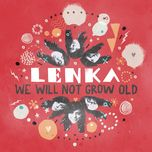 we will not grow old (single) - lenka
