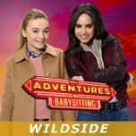 wildside (from adventures in babysitting) (single) - sabrina carpenter, sofia carson