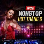 nhac nonstop hot thang 06/2017 - dj