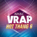 nhac v-rap hot thang 06/2017 - v.a