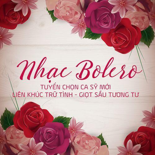 Nhạc Bolero Tuyển Chọn Ca Sĩ Mới - Liên Khúc Trữ Tình - Giọt Sầu Tương Tư