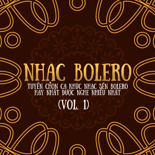 Nhạc Bolero - Tuyển Chọn Ca Khúc Nhạc Sến Bolero Được Nghe Nhiều
