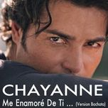 me enamore de ti (bachata version) (single) - chayanne