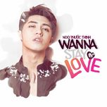 wanna stay in love (single) - noo phuoc thinh