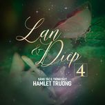 lan va diep 4 (single) - hamlet truong