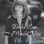 dieu em muon noi (single) - tran ha my (mo naive)