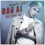 dau ai la cua ai (single) - khanh don