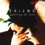 gravity of love (single) - enigma