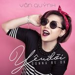 yeu doi (single) - van quynh, mtk