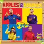 apples & bananas: a wiggly collection of nursery rhymes - the wiggles