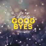 long goodbyes - v.a