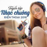 tuyen tap nhac chuong dien thoai 2016 - v.a