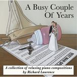 a busy couple of years - richard laurence