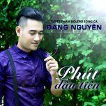 phut dau tien - dang nguyen (tru tinh)