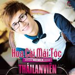 hoa cai mai toc remix (single) - thai lan vien
