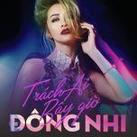 trach ai bay gio (single) - dong nhi