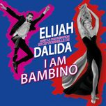 i am bambino (single) - dalida, elijah
