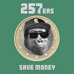 save money (single) - 257ers