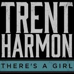 there's a girl (single) - trent harmon