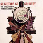50 guitars go country - the 50 guitars of tommy garrett