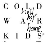 hold my home - cold war kids