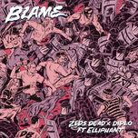 blame (single) - zeds dead, diplo, elliphant