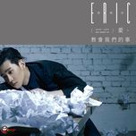 what love has taught us - chau hung triet (eric chou)