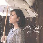 gui anh xa nho (single) - bich phuong