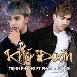 kho doan (single) - pham truong, trinh phong