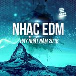 nhac edm hay nam 2016 - v.a