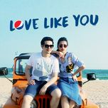 love like you (single) - dong nhi, 365, lip b